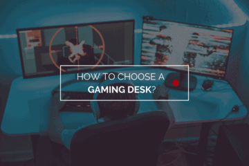 how to choose a gaming desk
